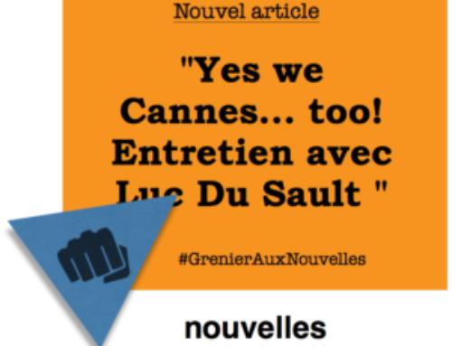 Yes we Cannes… too! Entretien avec Luc Du Sault