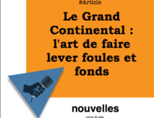 Le grand Continental — l'art de faire lever foules et fonds