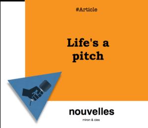 Life's a pitch | Grenier aux nouvelles