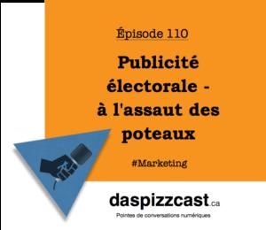 Publicité électorale - à l'assaut des poteaux | daspizzcast.ca