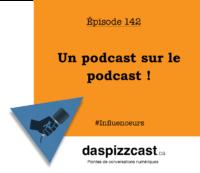 Un podcast sur le podcast | daspizzcast.ca