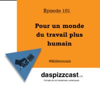 Pour un monde du travail plus humain | daspizzcast.ca