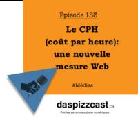 Le CPH (coût par heure)- une nouvelle mesure Web | daspizzcast.ca