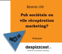 Pub sociétale ou vile récupération marketing? | daspizzcast.ca