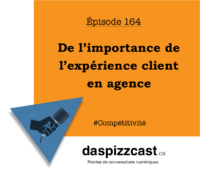 De l'importance de l'expérience client en agence | daspizzcast.ca